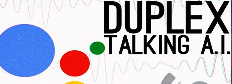 Is Google's Duplex AI Technology Is The Next Evolution in Computing?